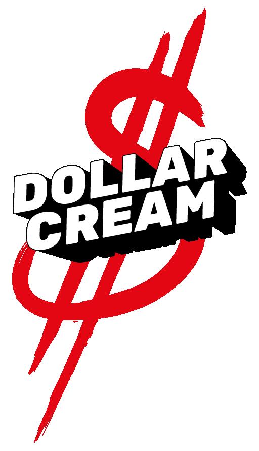 DOLLAR CREAM